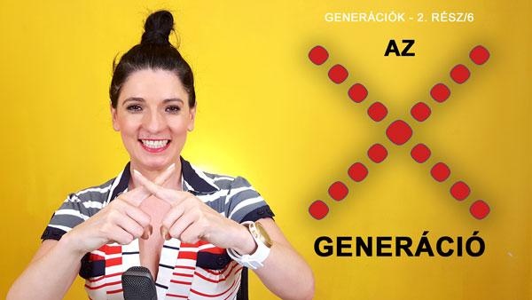 Generációk sorozat 2. rész: Az X generációk